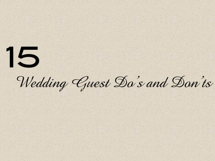 15 wedding guest do's and don'ts- top tips and wedding ideas